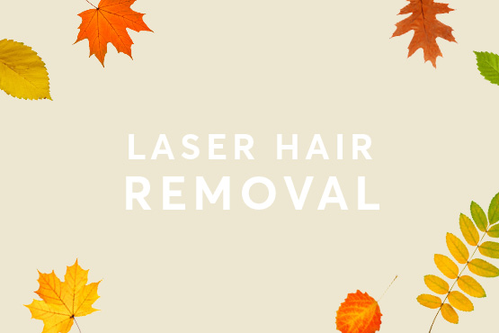 Laser hair removal offers Autumn