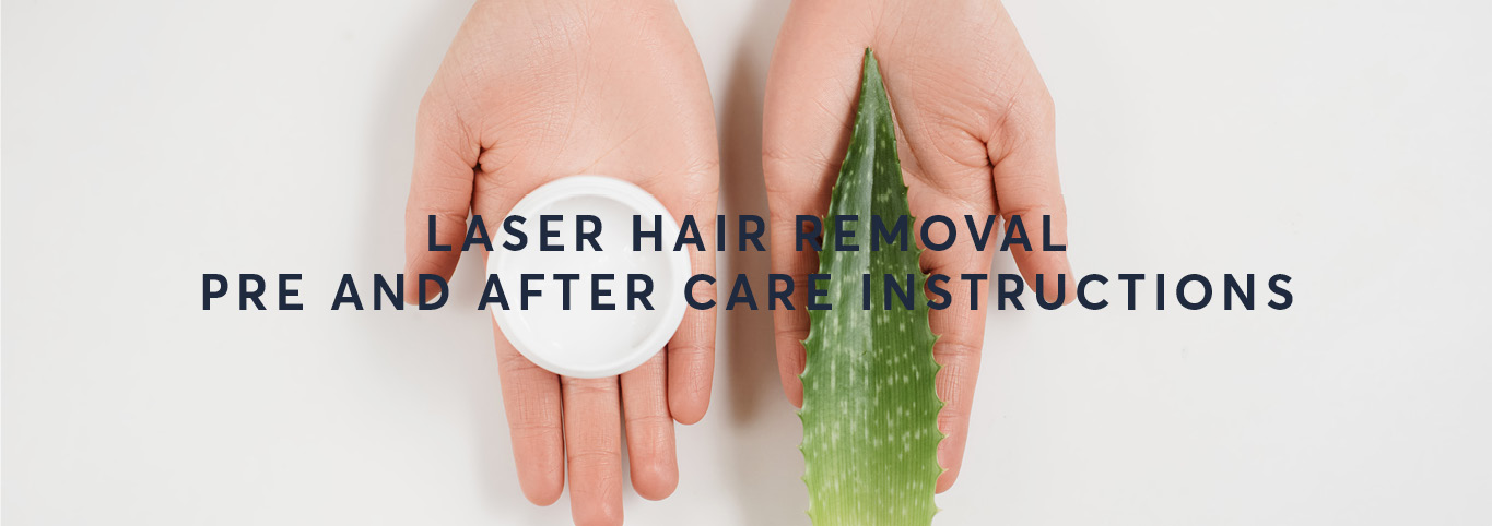 Pre and after care instructions for laser hair removal